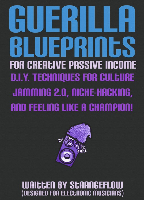 Product picture Guerilla Blueprints for Creative Passive Income (ebook)