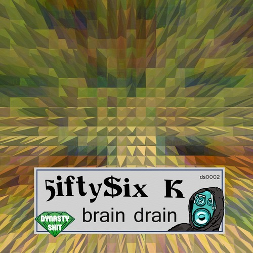 Product picture 5ifty$ix K - Brain Drain (jungle footwork music)